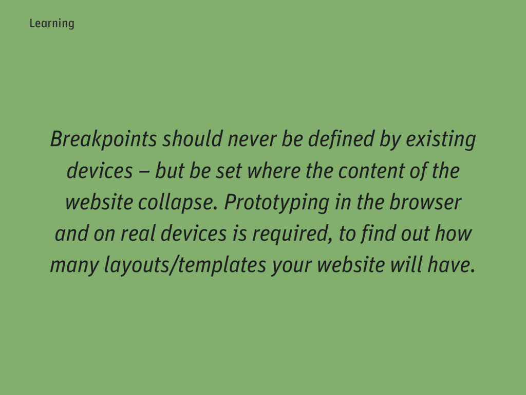 Breakpoints should never be defined by existing...