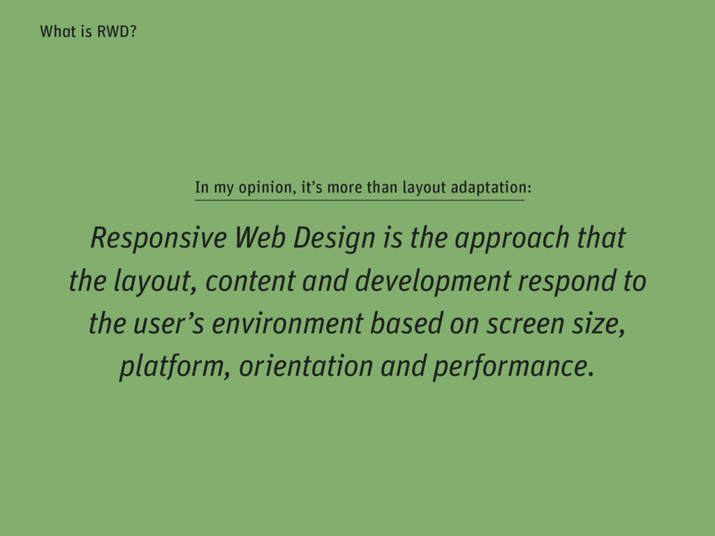 Responsive Web Design is the approach that the ...