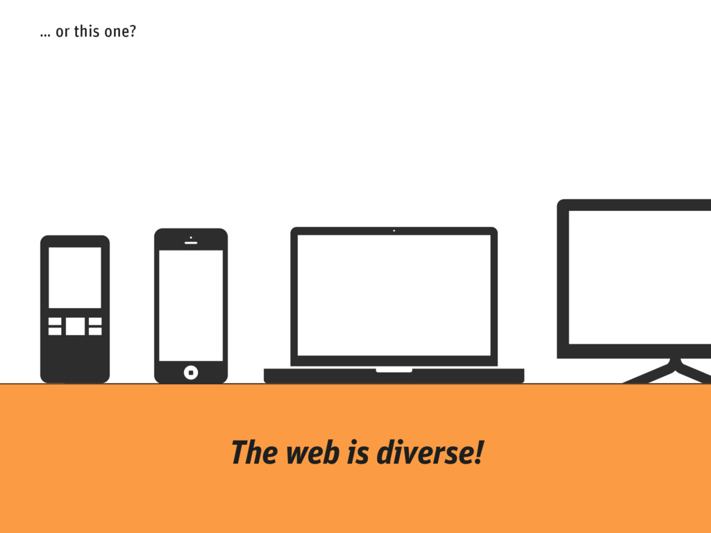 … or this one? The web is diverse!