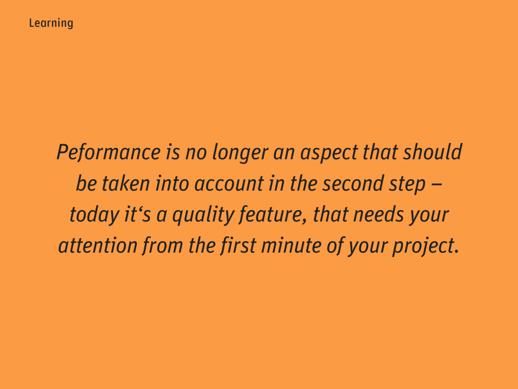 Learning Peformance is no longer an aspect that...