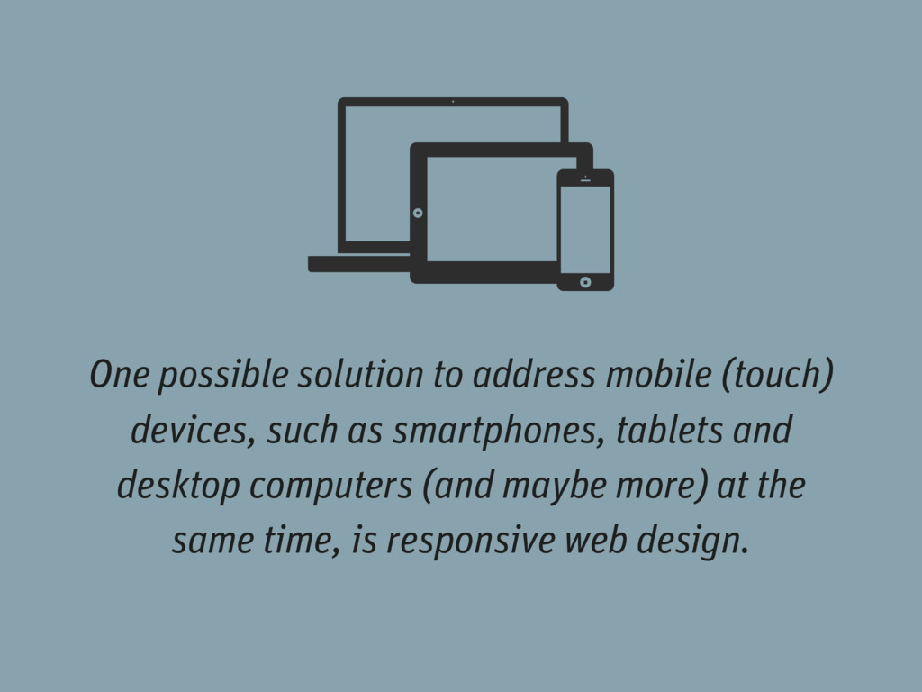 One possible solution to address mobile (touch)...