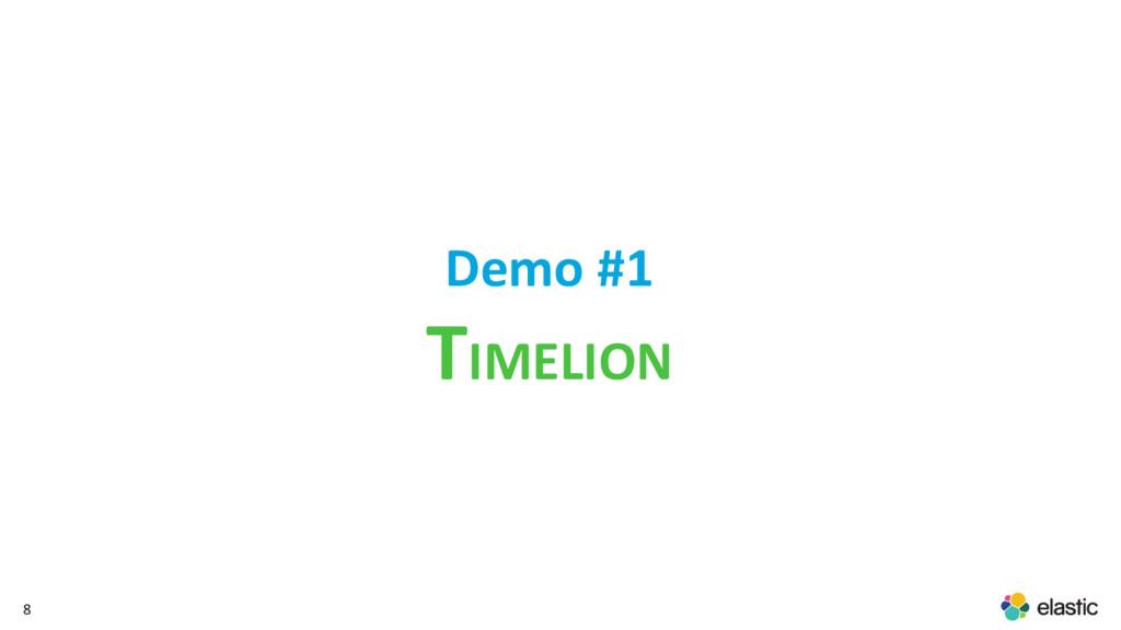 8 Demo #1 TIMELION