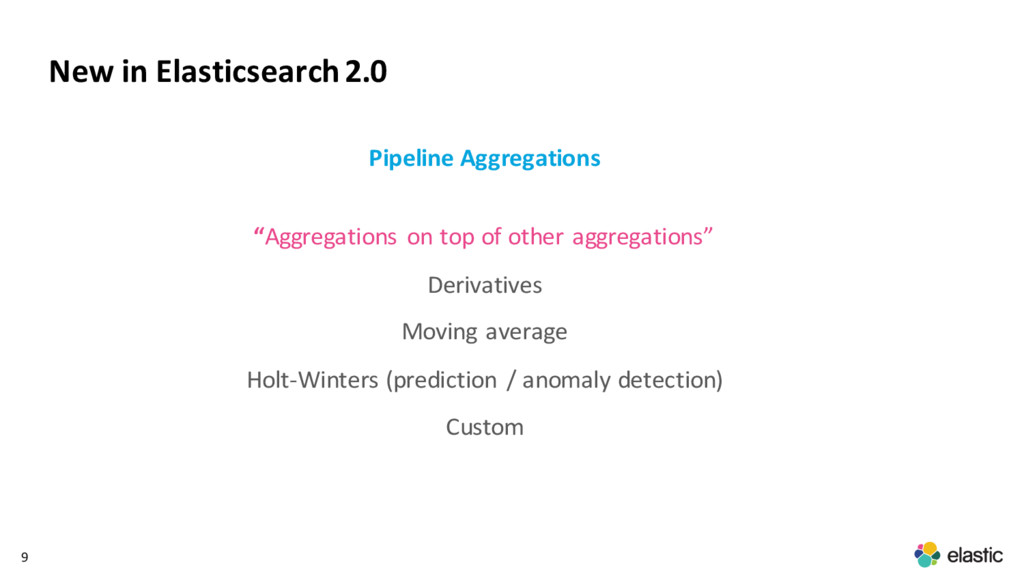 9 New in Elasticsearch2.0 Pipeline Aggregations...