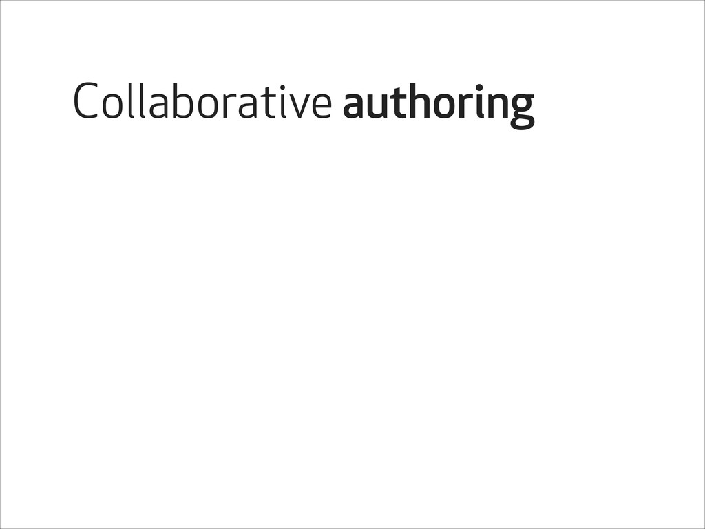 Collaborative authoring