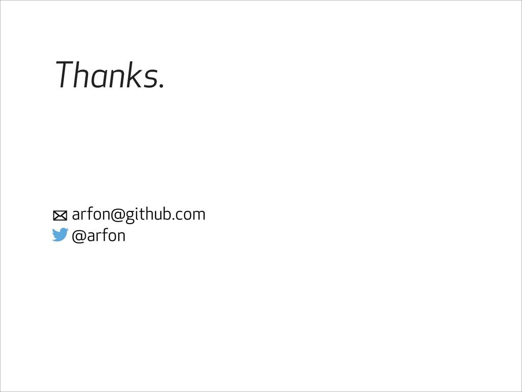 Thanks. arfon@github.com @arfon $