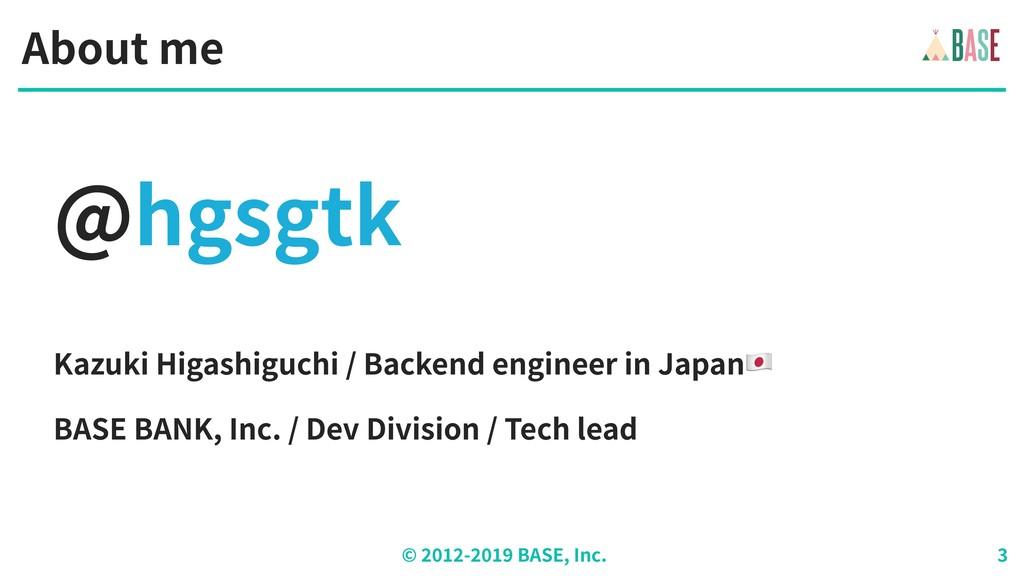 © - BASE, Inc. Kazuki Higashiguchi / Backend en...