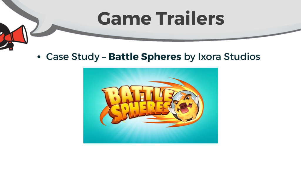 Game Trailers • Case Study – Battle Spheres by ...
