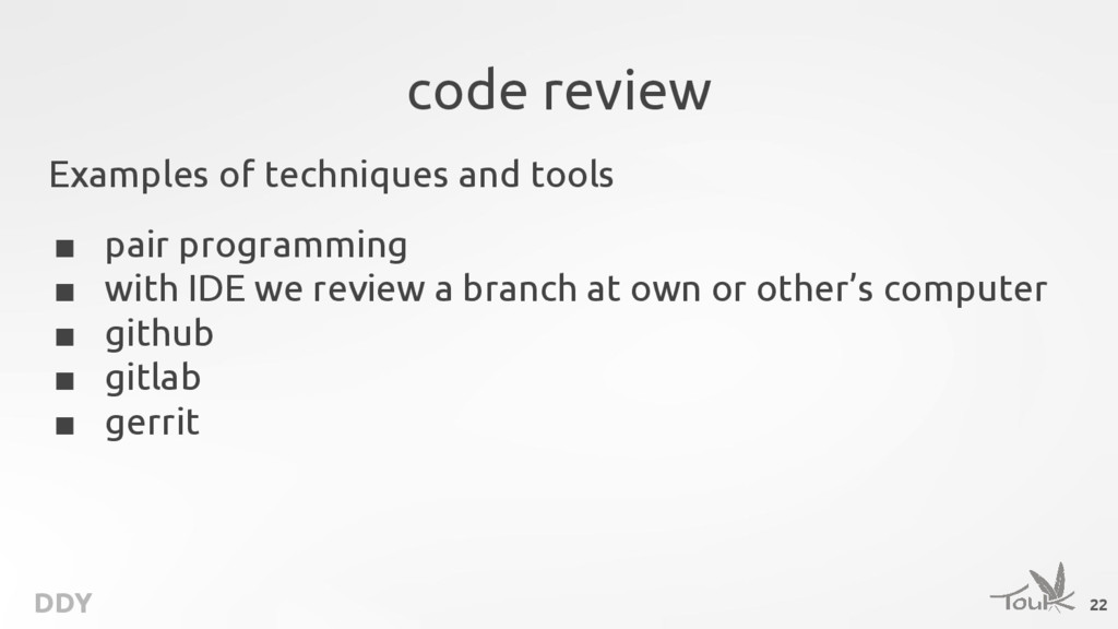 DDY code review Examples of techniques and tool...