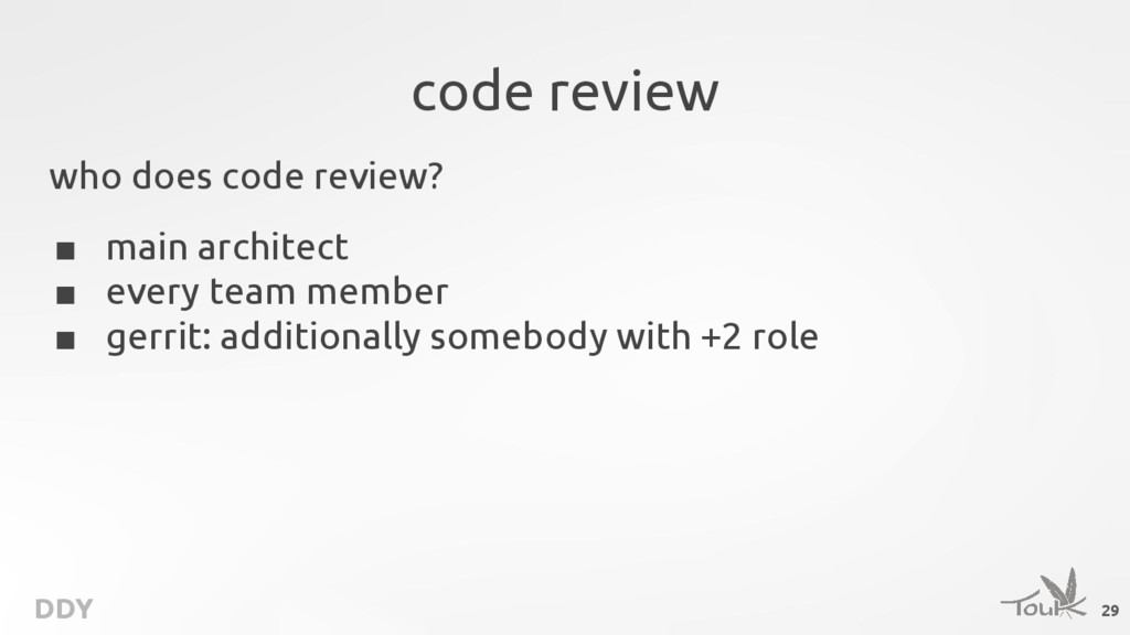 DDY code review who does code review? ■ main ar...
