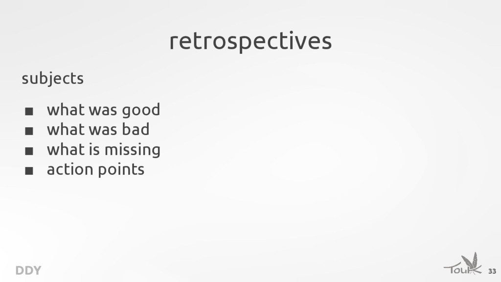 DDY retrospectives subjects ■ what was good ■ w...