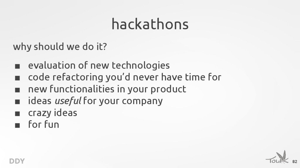 DDY hackathons why should we do it? ■ evaluatio...
