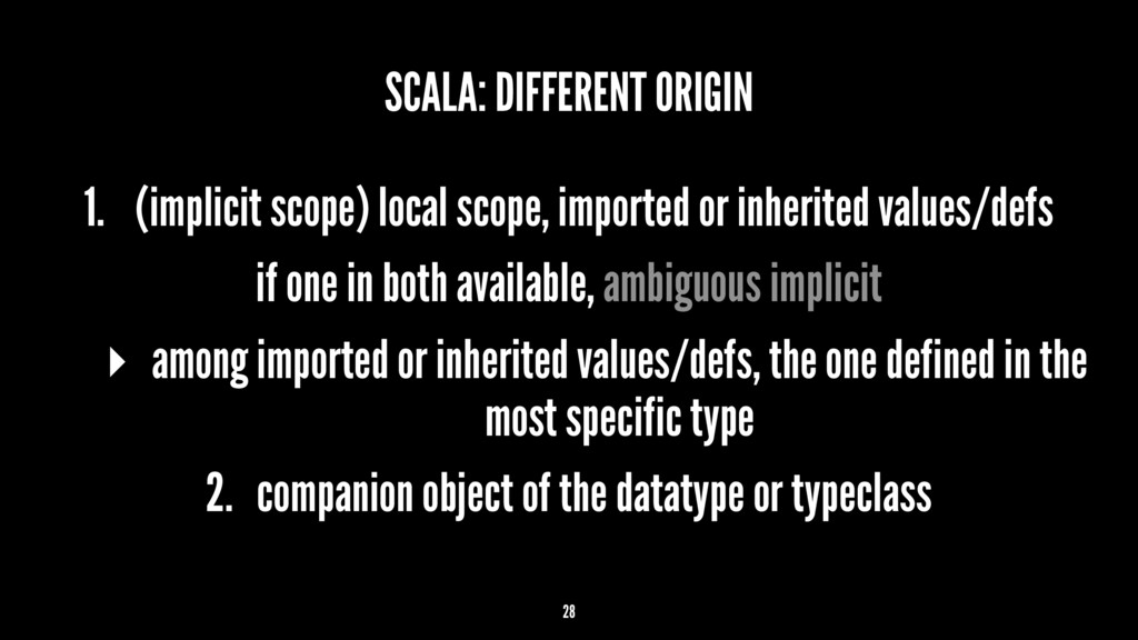 SCALA: DIFFERENT ORIGIN 1. (implicit scope) loc...