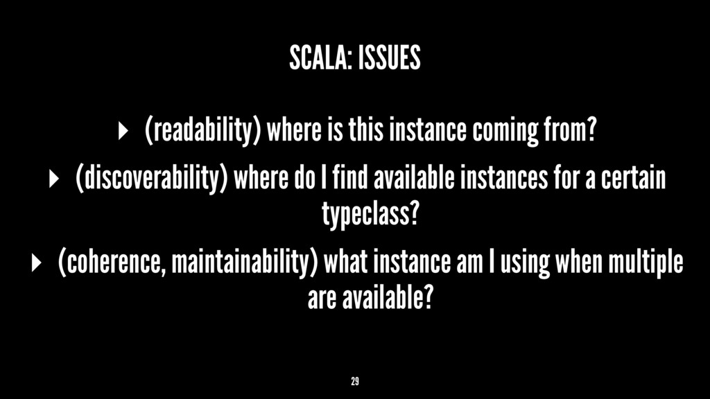 SCALA: ISSUES ▸ (readability) where is this ins...