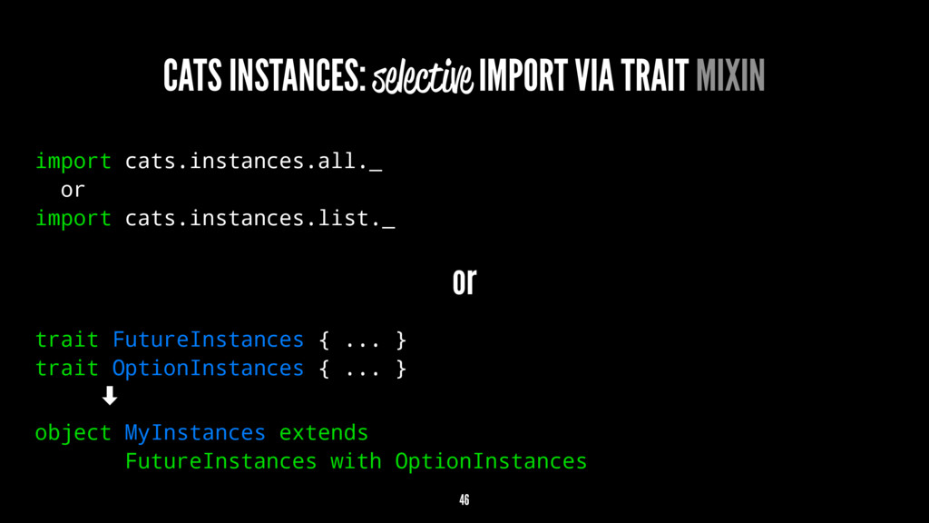 CATS INSTANCES: selective IMPORT VIA TRAIT MIXI...