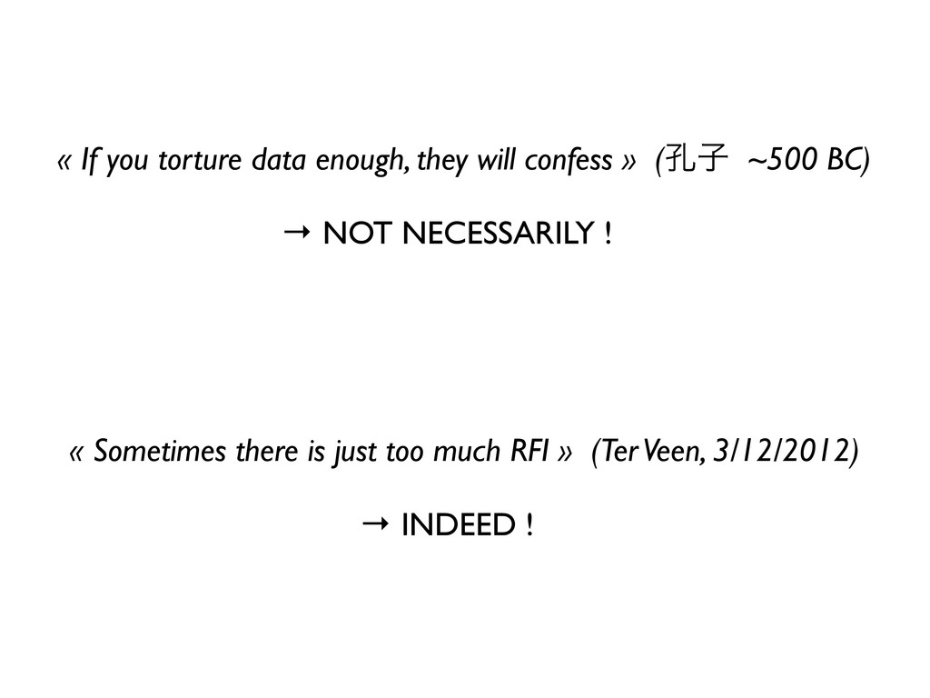 « If you torture data enough, they will confess...