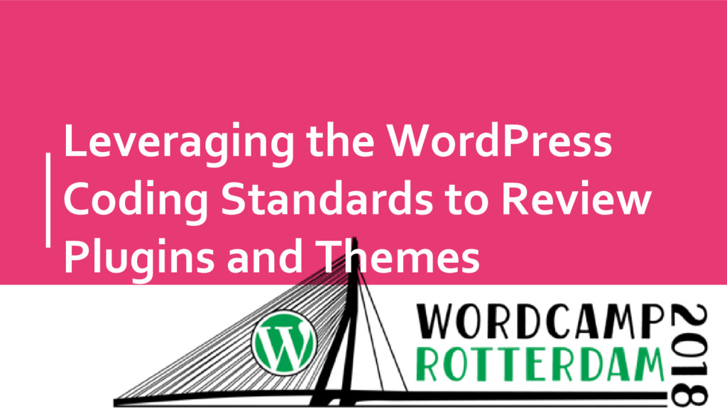 Leveraging the WordPress Coding Standards to Re...