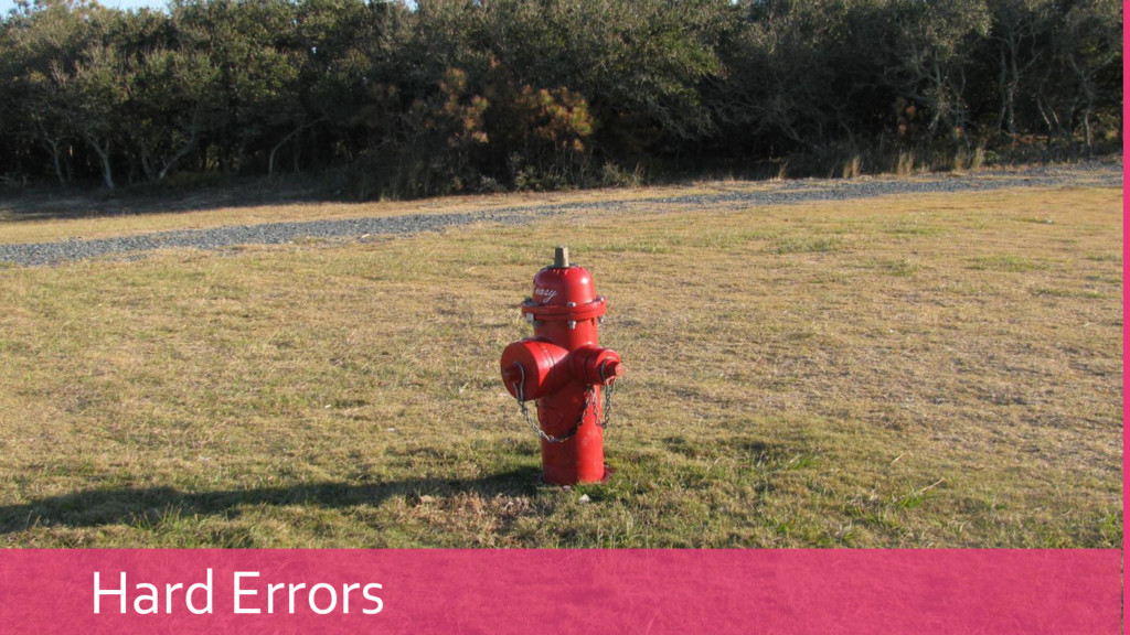 Hard Errors