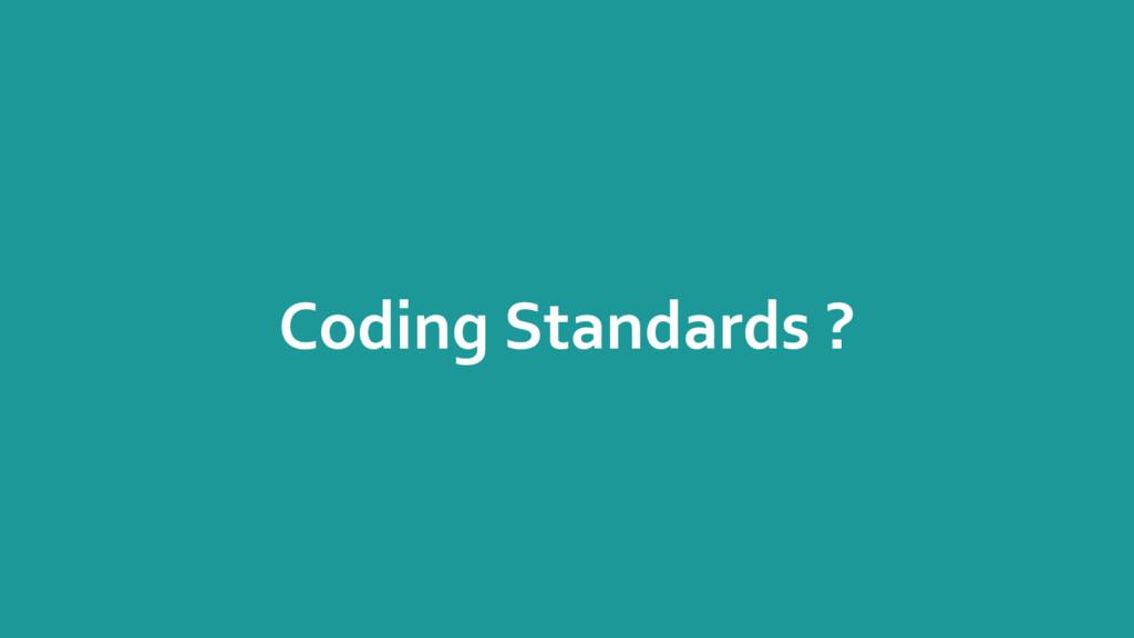 Coding Standards ?