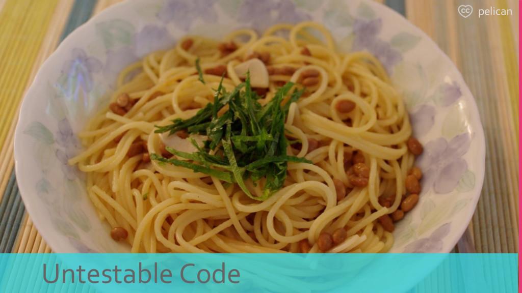 pelican Untestable Code