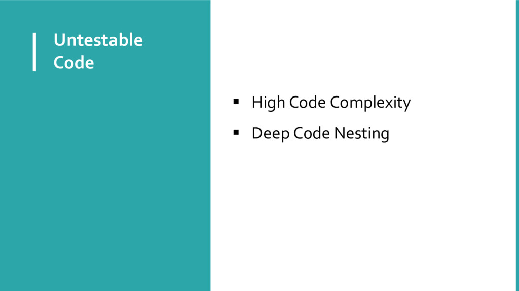 Untestable Code  High Code Complexity  Deep C...