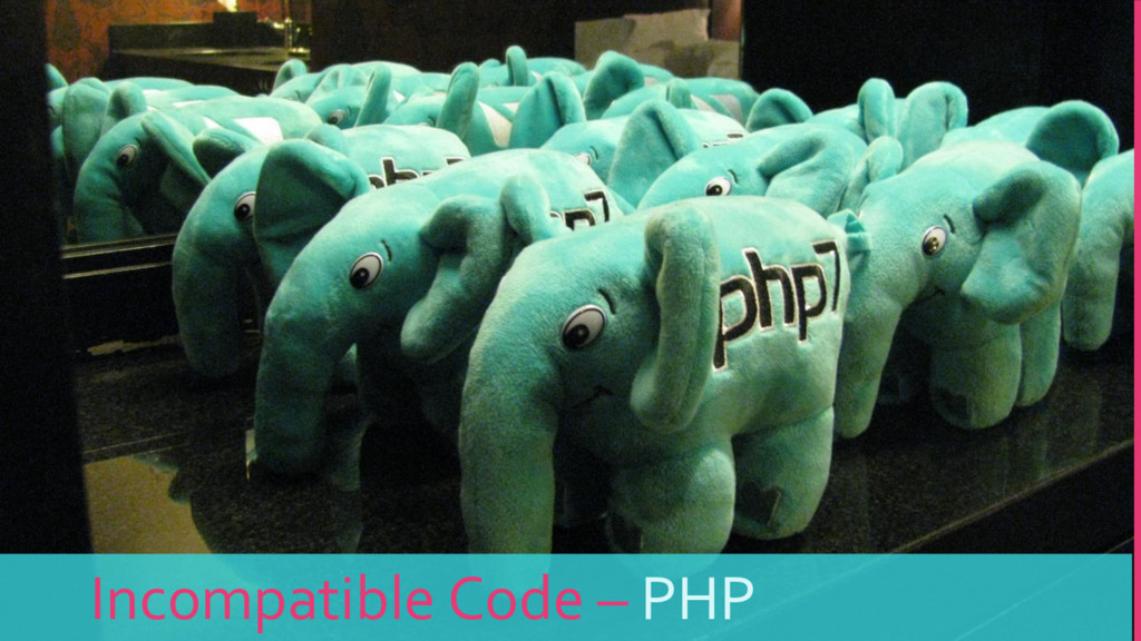 Incompatible Code – PHP