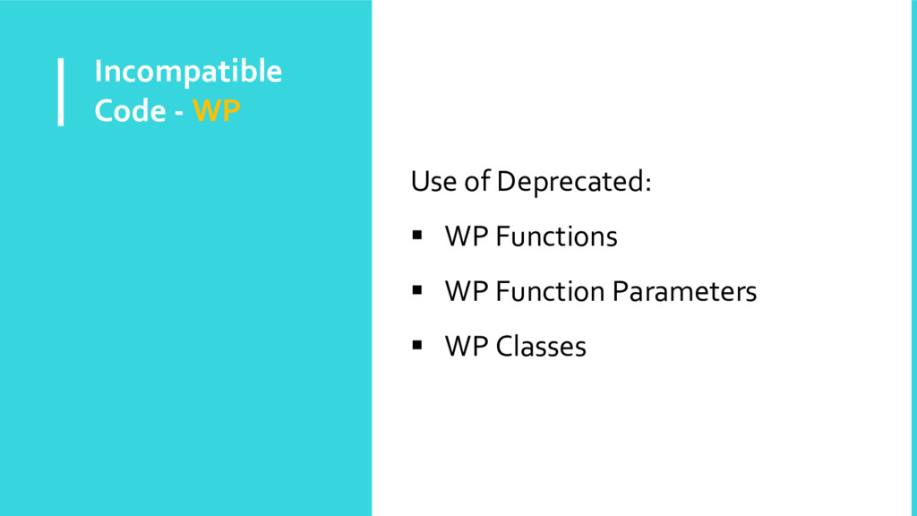 Incompatible Code - WP Use of Deprecated:  WP ...