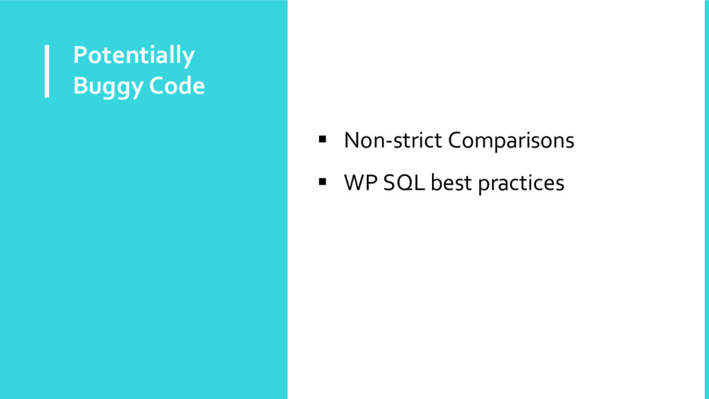 Potentially Buggy Code  Non-strict Comparisons...