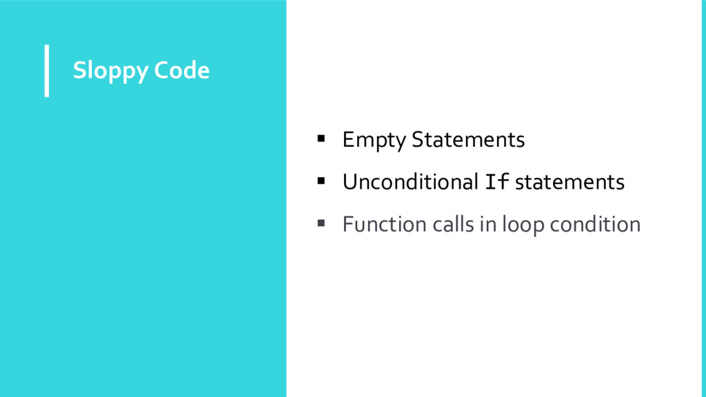 Sloppy Code  Empty Statements  Unconditional ...