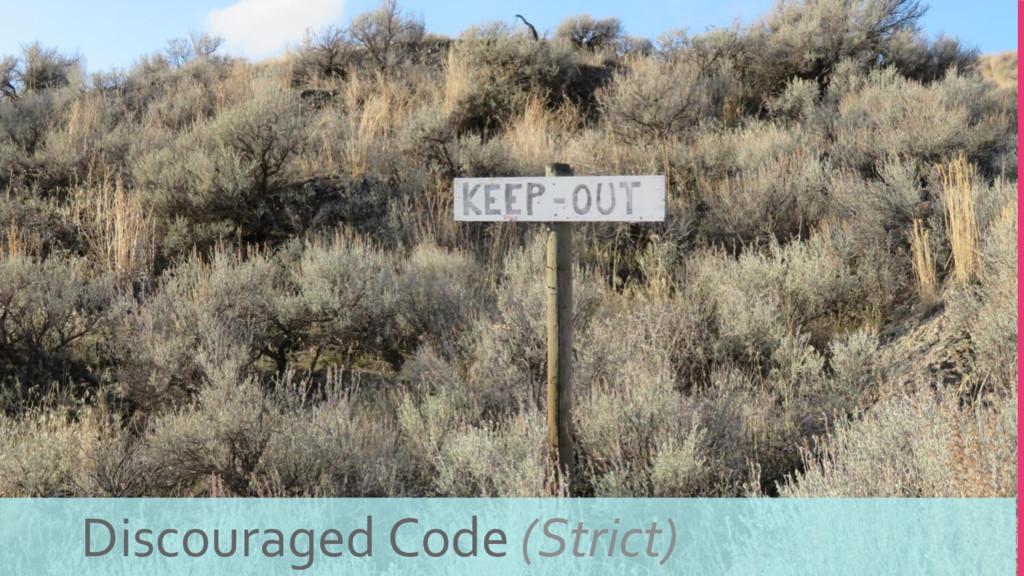 Discouraged Code (Strict)