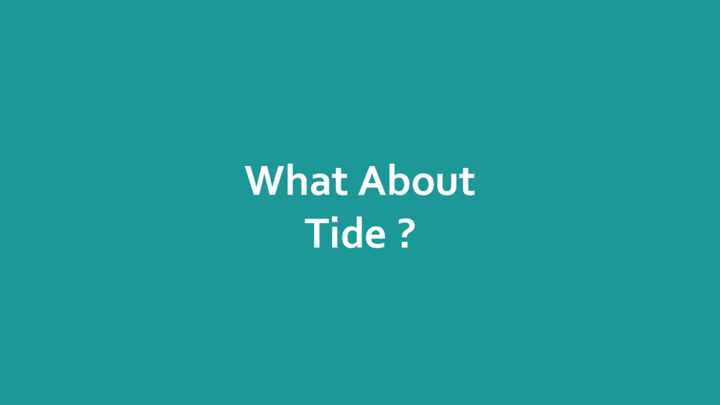 What About Tide ?