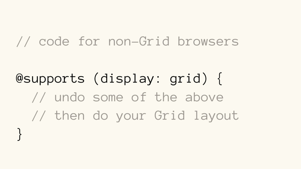 // code for non-Grid browsers @supports (displa...