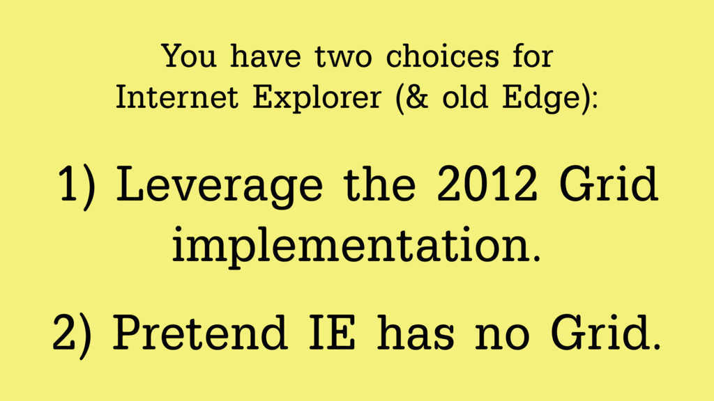 You have two choices for 