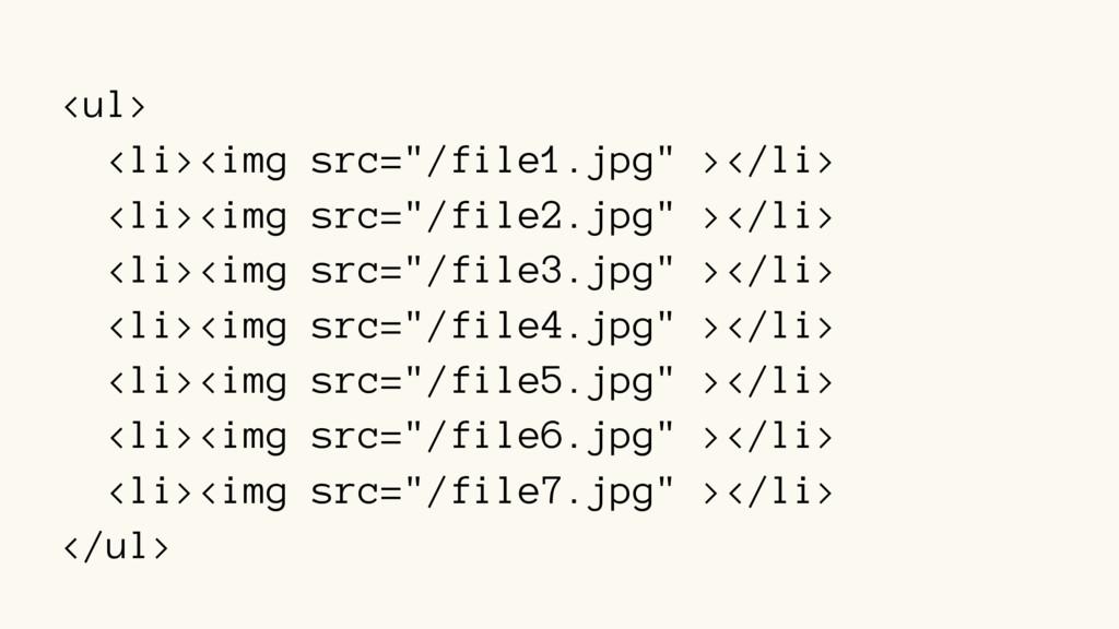 "<ul> <li><img src=""/file1.jpg"" ></li> <li><img ..."