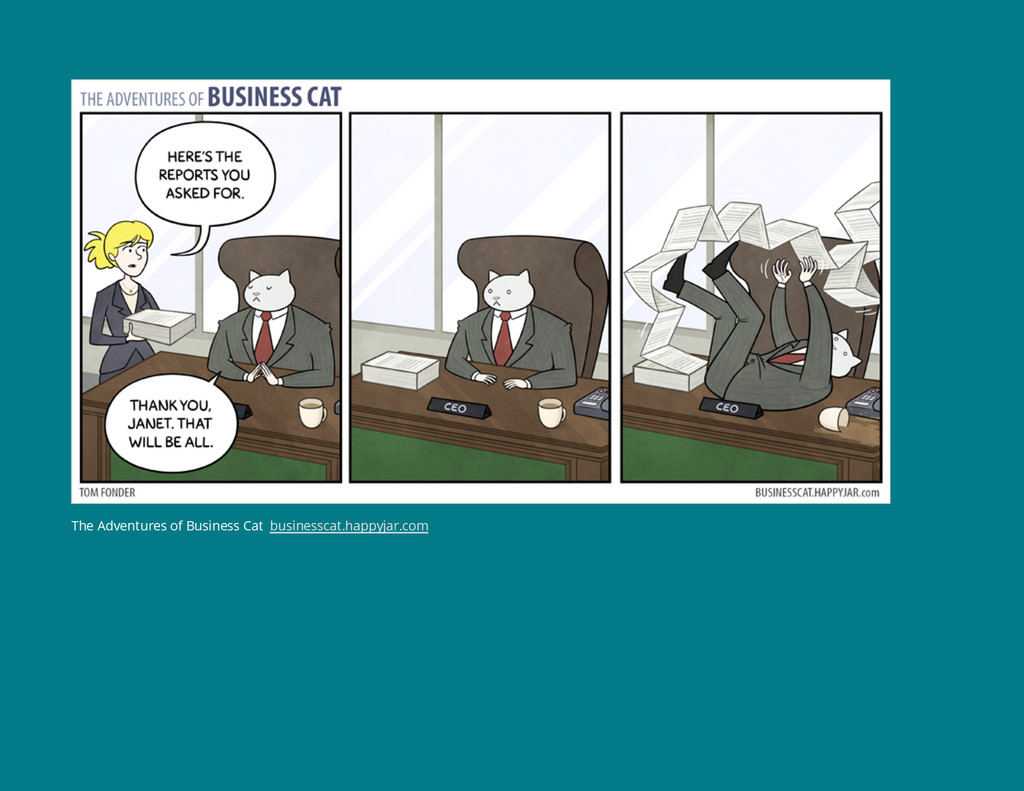 The Adventures of Business Cat businesscat.happ...