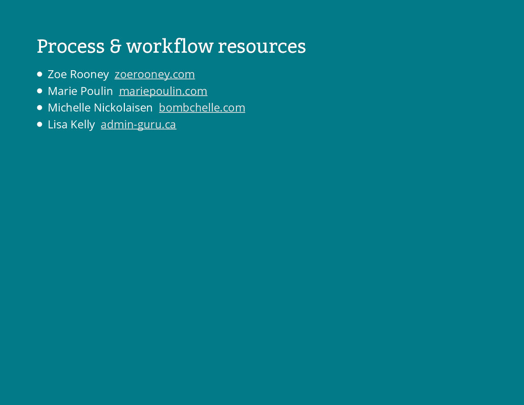 Process & workflow resources Process & workflow...
