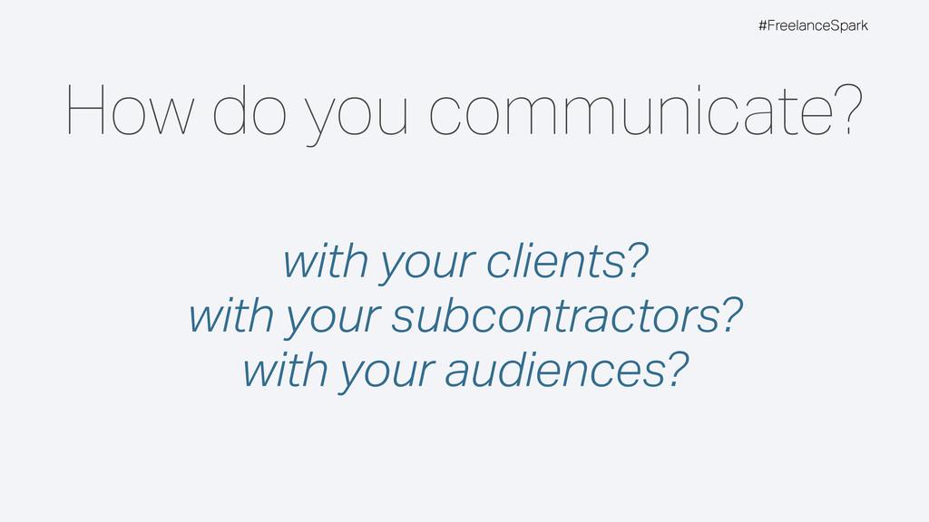#FreelanceSpark How do you communicate? with yo...