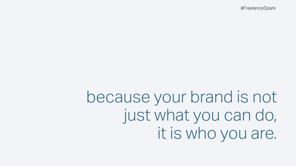 #FreelanceSpark because your brand is not just ...