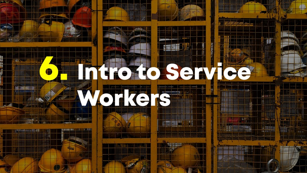 @JGFERREIRO @JGFERREIRO Intro to Service Worker...