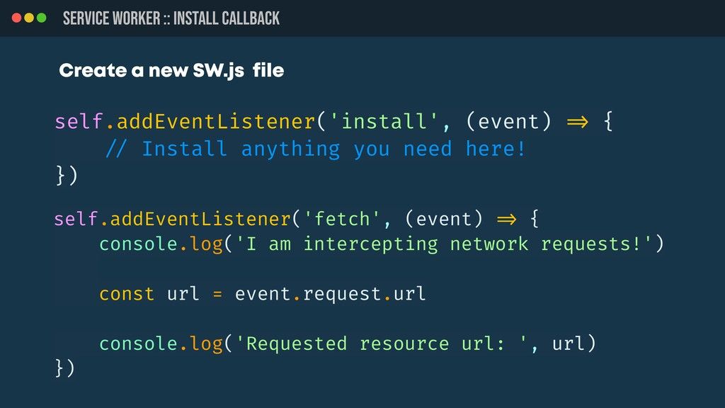 SERVICE WORKER :: INSTALL CALLBACK self.addEven...
