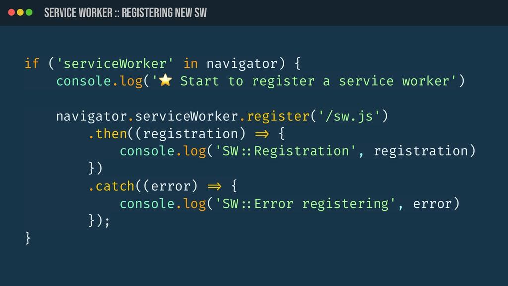 SERVICE WORKER :: REGistering new SW if ('servi...