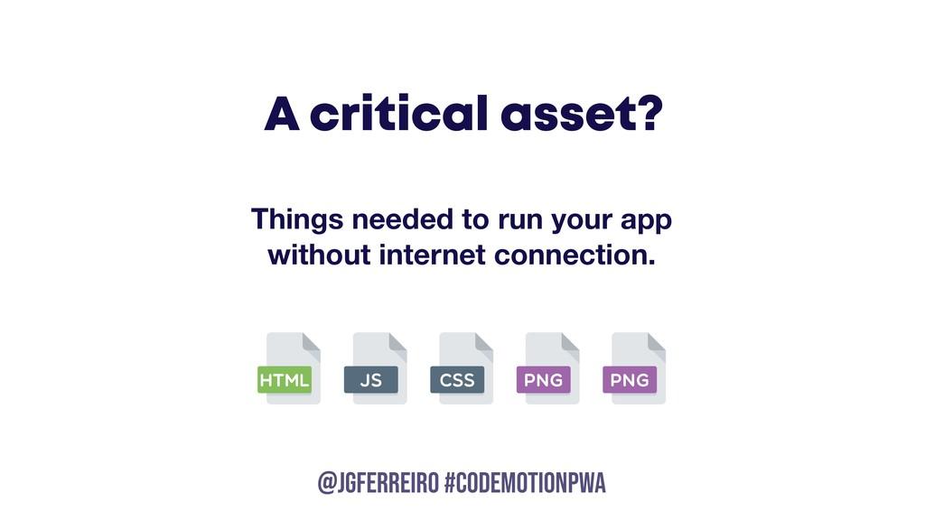 @JGFERREIRO @JGFERREIRO #codemotionpwa A critic...