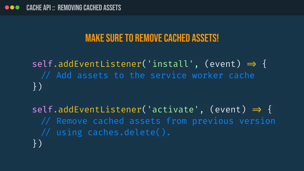 CACHE API :: REMOVING CACHED ASSETS self.addEve...