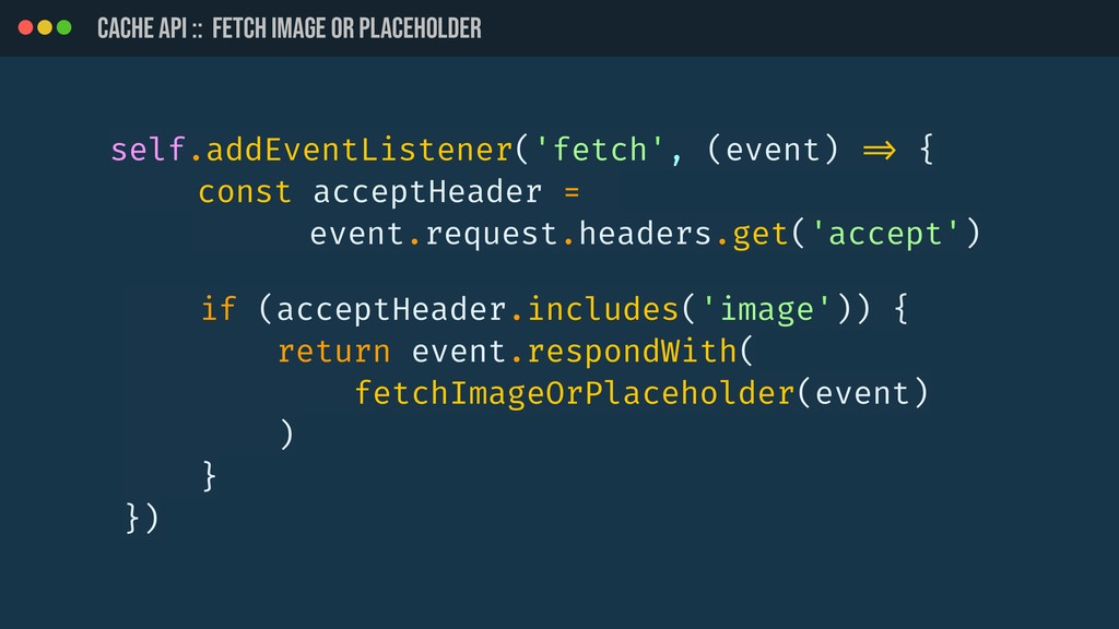 CACHE API :: Fetch image or placeholder self.ad...