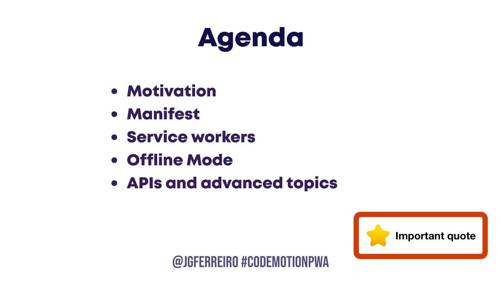 @JGFERREIRO @JGFERREIRO #CODEMOTIONPWA Agenda •...