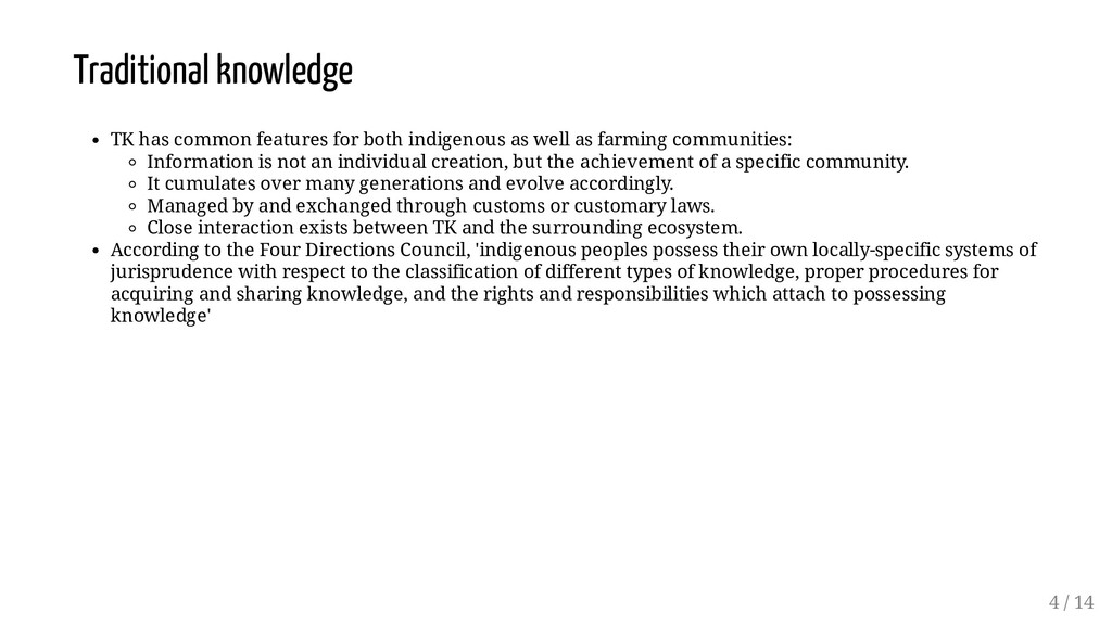 Traditional knowledge TK has common features fo...