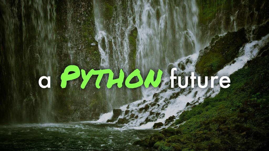 a Python future