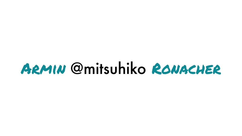 Armin @mitsuhiko Ronacher