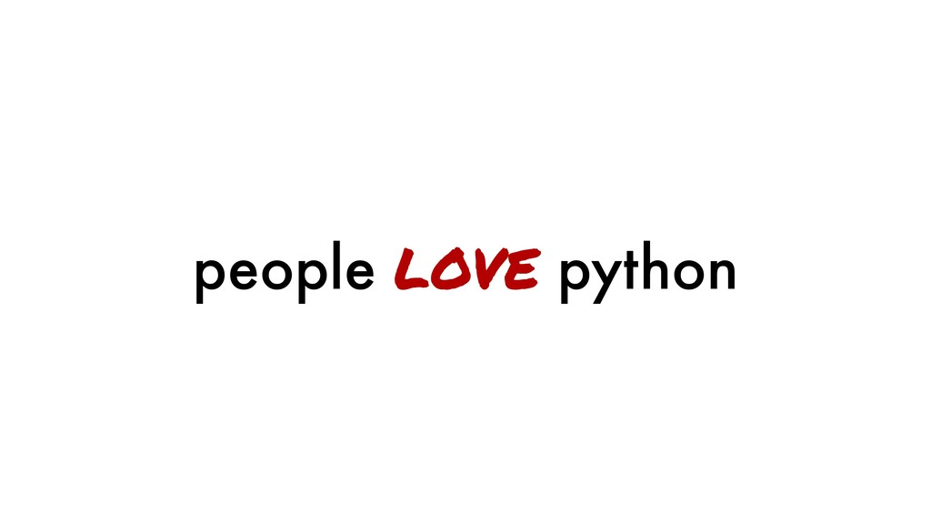 people love python