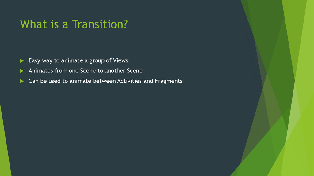 What is a Transition?  Easy way to animate a g...