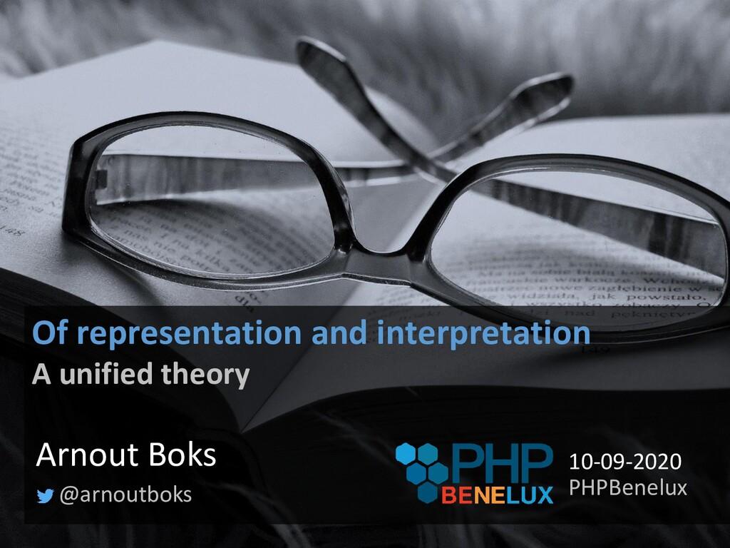 Of representation and interpretation A unified ...